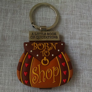 Born to Shop Key Chain